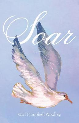 Soar by Gail Campbell Woolley image