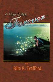 A Place Called Forever by Rita R. Trafford