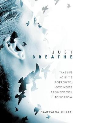 Just Breathe by Esmeralda Murati