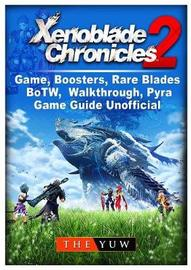 Xenoblade Chronicles 2 Game, Boosters, Rare Blades, Botw, Walkthrough, Pyra, Game Guide Unofficial by The Yuw