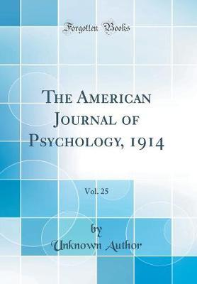 The American Journal of Psychology, 1914, Vol. 25 (Classic Reprint) by Unknown Author image