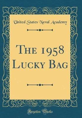 The 1958 Lucky Bag (Classic Reprint) by United States Naval Academy image