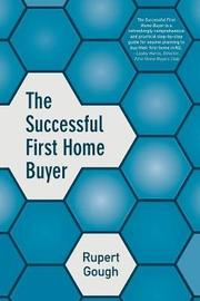 The Successful First Home Buyer by Rupert Gough