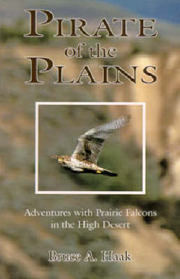 Pirate of the Plains by Bruce A. Haak