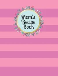 Mom's Recipe Book by Mahtava Journals