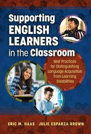 Supporting English Learners in the Classroom by Eric M Haas