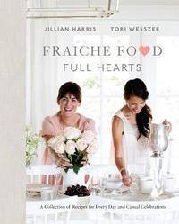 Fraiche Food, Full Hearts by Jillian Harris image