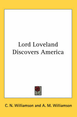 Lord Loveland Discovers America by C.N. Williamson image