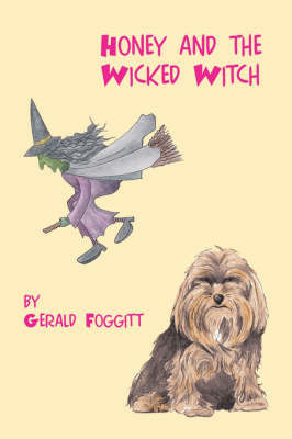 Honey & the Wicked Witch by Gerald Foggitt