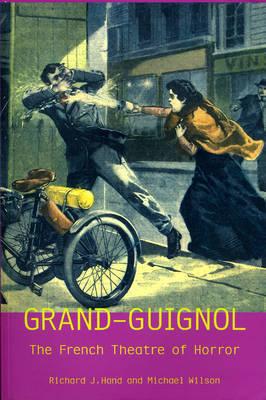 Grand-Guignol by Richard J. Hand