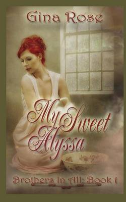 My Sweet Alyssa by Gina Rose