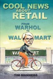 Cool News about Retail: From Warhol to Wal-Mart by Tim Manners image