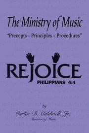 The Ministry of Music by Carlos D. Caldwell Jr.