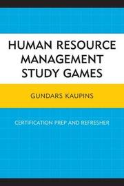 Human Resource Management Study Games by Gundars Kaupins