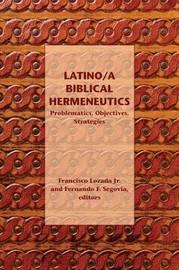 Latino/A Biblical Hermeneutics by Francisco Lozada