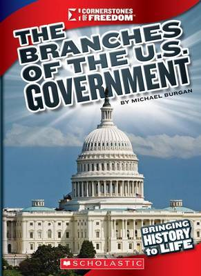 The Branches of U.S. Government by Michael Burgan