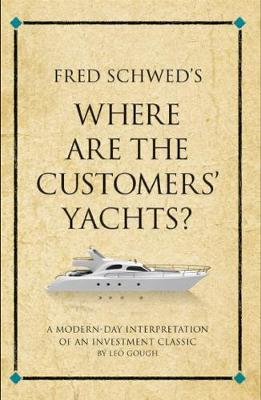 Fred Schwed's Where are the Customer's Yachts? by Leo Gough