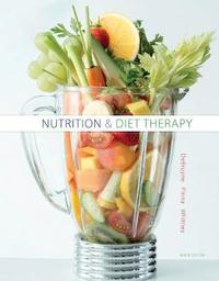 Nutrition and Diet Therapy by Linda Debruyne
