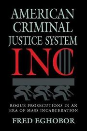 American Criminal Justice System Inc by Fred Eghobor