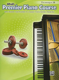 alfred's Premier Piano Course, Technique 2B by Dennis Alexander