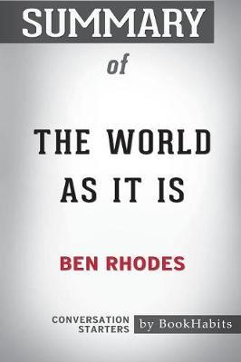 Summary of the World as It Is by Ben Rhodes by Bookhabits image