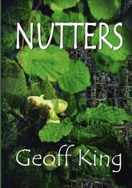 Nutters by Geoff King