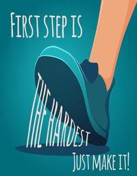 First Step is the Hardest Just Make it by Jason Soft