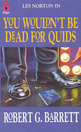 You Wouldn't be Dead for Quids by Robert Barrett