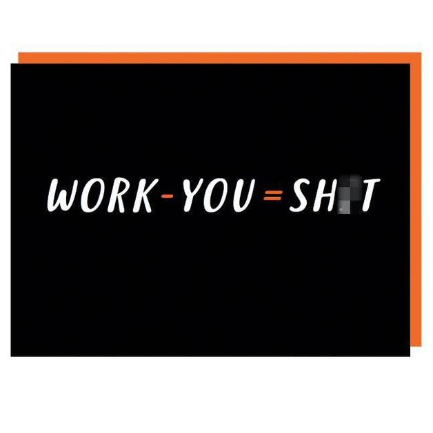Graph: Work - You = Sh*t Leaving Card