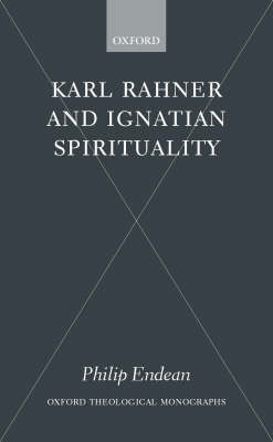 Karl Rahner and Ignatian Spirituality by Philip Endean image