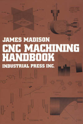 Computer Numerically Controlled Machining Handbook by James Madison image