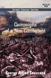 Campaigns of a Non-Combatant by George Alfred Townsend image