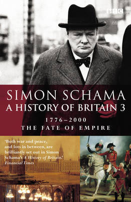 A History of Britain: Volume 3 by Simon Schama