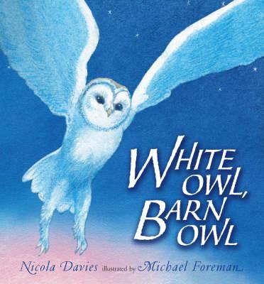 White Owl, Barn Owl by Nicola Davies