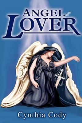 Angel Lover by Cynthia Cody