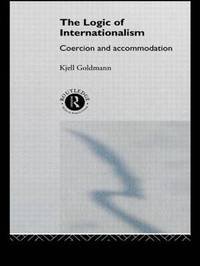 The Logic of Internationalism by Kjell Goldmann image