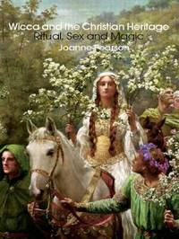 Wicca and the Christian Heritage by Joanne Pearson image