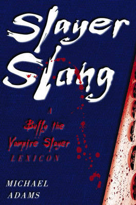 Slayer Slang by Michael Adams