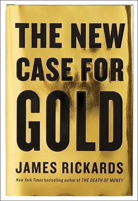 The New Case for Gold by James Rickards image