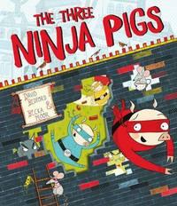 The Three Ninja Pigs by David Bedford