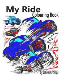 My Ride Colouring Book by Elaine M. Phillips image