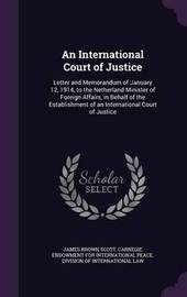 An International Court of Justice by James Brown Scott image