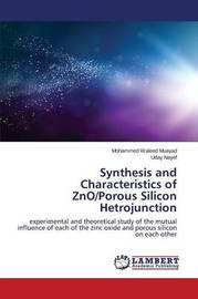Synthesis and Characteristics of Zno/Porous Silicon Hetrojunction by Muayad Mohammed Waleed