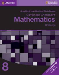 Cambridge Checkpoint Mathematics Challenge Workbook 8 by Greg Byrd