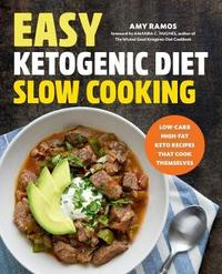 Easy Ketogenic Diet Slow Cooking by Amy Ramos