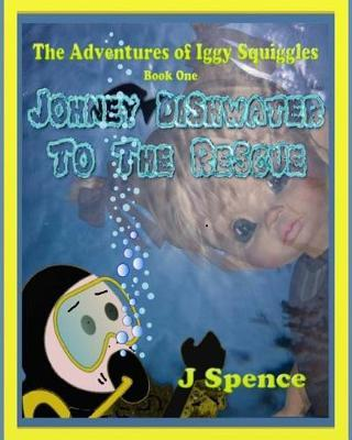 The Adventures of Iggy Squiggles, Johney Dishwater to the Rescue by J Spence image