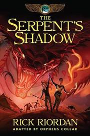 Kane Chronicles, The, Book Three the Serpent's Shadow: The Graphic Novel by Orpheus Collar