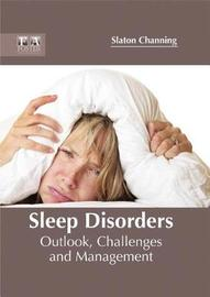 Sleep Disorders: Outlook, Challenges and Management