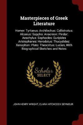 Masterpieces of Greek Literature by John Henry Wright