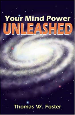Your Mind Power Unleashed by Thomas W. Foster image